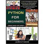 【预订】Python For Beginners: Learn Python In 5 Days With Step-