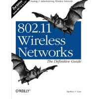 802.11 Wireless Networks: The Definitive Guide, Second Edit