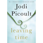 Leaving Time A Novel Jodi Picoult 9780553841343 Random Hous