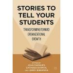 【预订】Stories to Tell Your Students: Transforming Toward Orga