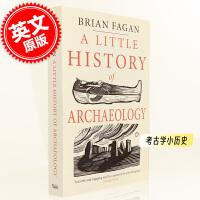 现货 考古学小历史 耶鲁小历史系列 英文原版 A Little History of Archaeology 耶鲁大学