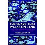 【预订】The Shark That Walks on Land: And Other Strange But Tru