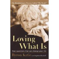 Loving What Is: Four Questions That Can Change Your Life 978