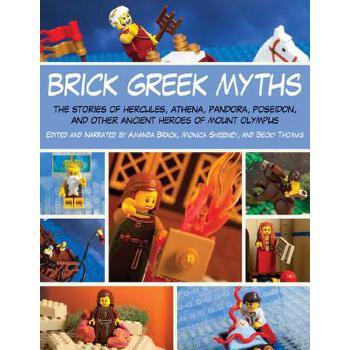 【预订】Brick Greek Myths: The Stories of Heracles, Athena, Pandora, Poseidon, and Other Ancient Heroes of Mount Olympus 预订商品,需要1-3个月发货,非质量问题不接受退换货。