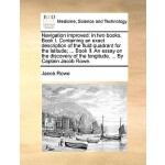 【预订】Navigation Improved: In Two Books. Book I. Containing a