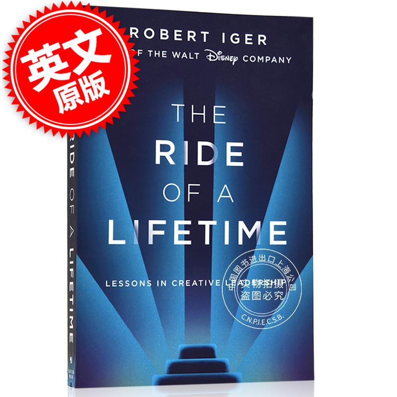 现货 一生的旅程 The Ride of a Lifetime 英版 英文原版 迪士尼CEO罗伯特艾格自传 Robert Iger 15年迪士尼公司CEO的经验之谈 一生的旅程 The Ride of a Lifetime 英版 英文原版 迪士尼CEO罗伯特艾格自传 Robert Iger 15年迪士尼公司CE