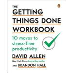 【预订】The Getting Things Done Workbook: 10 Moves to Stress-Fr