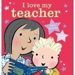 英文原版 我爱我的老师 低幼儿童绘本 教师节礼物 Giles Andreae Emma Dodd插画 I Love M
