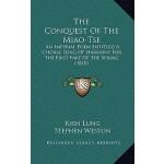 【预订】The Conquest of the Miao-Tse: An Imperial Poem Entitled