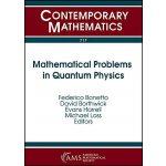 【预订】Mathematical Problems in Quantum Physics 9781470436810