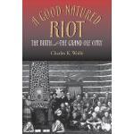 【预订】A Good-Natured Riot: The Birth of the Grand OLE Opry