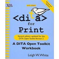 【�A�】Dita for Print: A Dita Open Toolkit Workbook, Second Edi