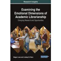 【预订】Examining the Emotional Dimensions of Academic Librarian
