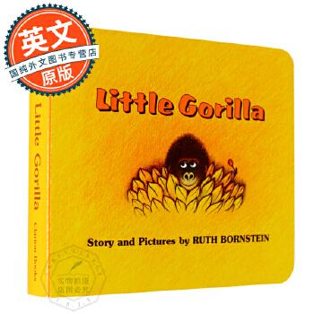 小猩猩 英文原版童书 Little Gorilla 进口儿童绘本 纸板书 童书 2-3岁 英语启蒙 全彩故事书 Ruth Bornstein 鲁思博恩斯坦 原版进口 放心订购