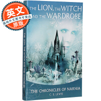 纳尼亚传奇 英文原版 狮子女巫和魔衣柜 Chronicles of Narnia, The Lion The Witc