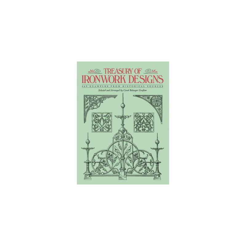 【预订】Treasury of Ironwork Designs  469 Examples from Historical Sources 预订商品,需要1-3个月发货,非质量问题不接受退换货。