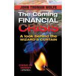 【预订】The Coming Financial Crisis: A Look Behind the Wizard's