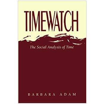 【预订】Timewatch - the Social Analysis of Time 9780745614618 美国库房发货,通常付款后3-5周到货!