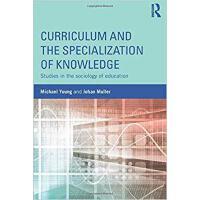 【预订】Curriculum and the Specialization of Knowledge 978113881
