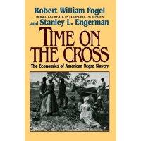 英文原版 苦难的时代 美国奴隶制经济学 Time on the Cross: The Economics of Ame