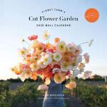 Floret Farm's Cut Flower Garden 2020 Wall Calendar 97814521