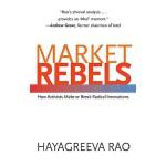 【预订】Market Rebels: How Activists Make or Break Radical Inno
