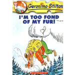 I'm too Found of My Fur(Geronimo Stilton #04)老鼠记者4ISBN9780439559669