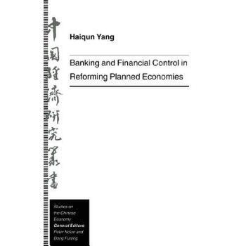 【预订】Banking and Financial Control in Reforming Planned Economies 预订商品,需要1-3个月发货,非质量问题不接受退换货。